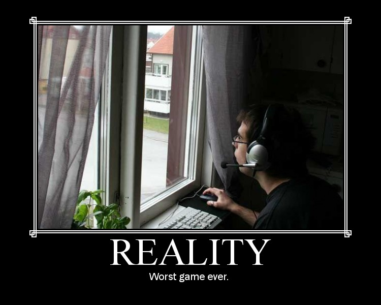 Reality - worst game ever...
